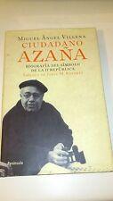 Ciudadano Azaña: Biografía del símbolo de la II República (Espagnol) - Villena