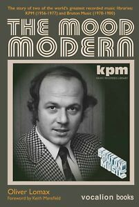 The Mood Modern - The Story of the KPM (1956-77) and Bruton (1978-80) libraries
