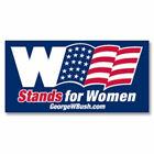 George W Bush W Stands For Women President 2004 Bumper Sticker