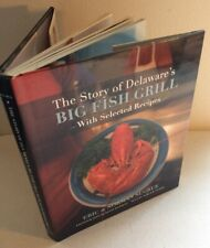 The Story Of Delaware's Big Fish Grill -Eric & Norman Sugrue 2006 (HC Signed)