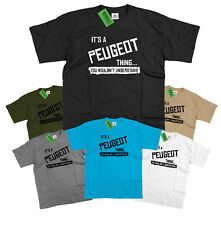Mens It's a Peugeot thing... you wouldn't understand T Shirt Classic Retro
