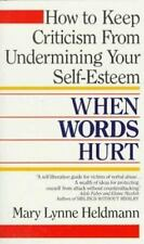 When Words Hurt: How to Keep Criticism from Undermining Your Self-Esteem ( Heldm
