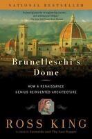 Brunelleschi's Dome: How A Renaissance Genius Reinvented Architecture: By Ros...