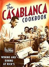 Casablanca Cookbook : Wining and Dining at Rick's by Key, Sarah