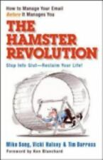 The Hamster Revolution : How to Manage Your e-Mail Before It Manages You