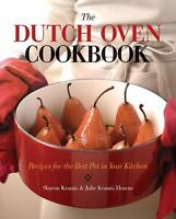 The Dutch Oven Cookbook : Recipes for the Best Pot in Your Kitchen