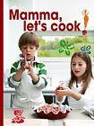 Mamma, Let's Cook Italian. Castellano, Scata 9788895218489 Fast Free Shipping<|