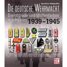 Die deutsche Wehrmacht - Dienstgrade und Waffenfarben des Heeres 1939-1945 - S.