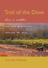 Trail of the Dove: How a Mother and Her Grown Son Learned to Love Each Other on
