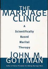 The Marriage Clinic. A Scientifically Based Marital Therapy by Gottman, John M.,