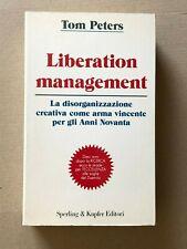 Tom Peters LIBERATION MANAGEMENT disorganizzazione creativa Sperling italiano