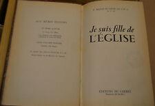 Je suis fille de L'Eglise. P.Marie- Eugene De L'E.-J 1951
