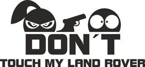Don´t touch my Land Rover- Aufkleber Sticker Vinyl Decal Folie Schriftzug Logo