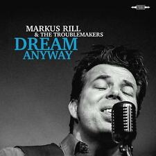 Rill,Markus & The Troublemakers - Dream Anyway - CD