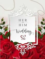 Her & Him Wedding: A Notebook for the Perfect Bride for Wedding Planning, S...