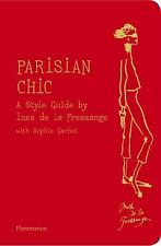Parisian Chic : A Style Guide by Ines de la Fressange by Sophie Gachet and...
