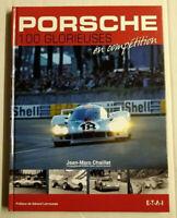 Livre Automobile Porsche : 100 glorieuses en compétition  Jean-Marc Chaillet