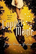 Copper Magic by Julia Mary Gibson (2014, Hardcover)
