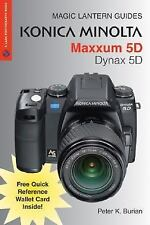 Magic Lantern Guides: Konica Minolta Maxxum 5D/Dynax 5D by Burian, Peter K.