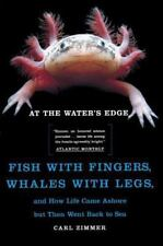 At the Water's Edge : Fish with Fingers, Whales with Legs, and How Lif-ExLibrary