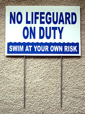 "NO LIFEGUARD ON DUTY Swim at Your Own  Risk  8"" x12"" Coroplast Sign w/ Stake b"