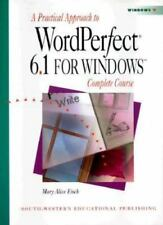A Practical Approach to WordPerfect 6.1 for Windows: Complete Course