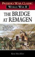 The Bridge at Remagen: A Story of World War II (Presidio War Classic; World War