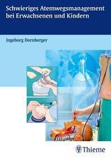 Schwieriges Atemwegsmanagement bei Erwachsenen und Kindern von Ingeborg Dornberg