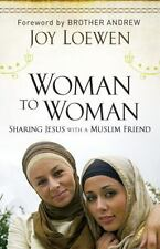 Woman to Woman : Sharing Jesus with a Muslim Friend by Joy Loewen (paperback)