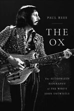 Ox : The Authorized Biography of the Who's John Entwistle, Hardcover by Rees,...
