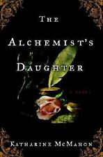 The Alchemist's Daughter: A Novel by McMahon, Katharine