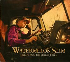 WATERMELON SLIM - ESCAPE FROM THE CHICKEN COOP   CD NEW!