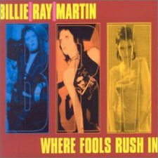 Where Fools Rush in ~ Billie Ray Martin CD