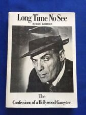 LONG TIME NO SEE. THE CONFESSIONS OF A HOLLYWOOD GANGSTER- 1ST. BY MARC LAWRENCE