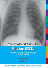 The Unofficial Guide to Passing OSCEs: Candidate Briefings, Patient Briefings and Mark Schemes by Zeshan Qureshi (Paperback, 2013)