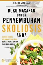 Buku Masakan Untuk Penyembuhan Skoliosis Anda: Jadikan Tulang Belakang Lebih Seh