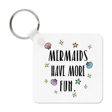 Mermaids Have More Fun Keyring Key Chain - Mermaid Funny
