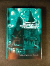 Haunted Houses and Family Ghosts of Kentucky by William Lynwood Montell (2001, H