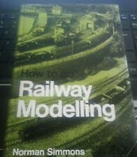 How to Go Railway Modelling (How to go series), 1972 by Norman Simmons