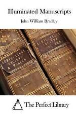 Illuminated Manuscripts by Bradley, John William 9781519687777 -Paperback