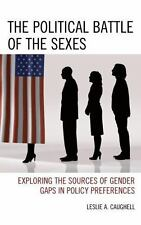 THE POLITICAL BATTLE OF THE SEXES - CAUGHELL, LESLIE A. - NEW HARDCOVER BOOK