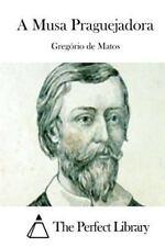 A Musa Praguejadora by Gregório de Matos (2015, Paperback)