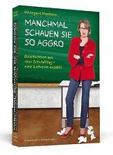 Manchmal Schauen Sie so Aggro von Hildegard Monheim (2012, Taschenbuch)