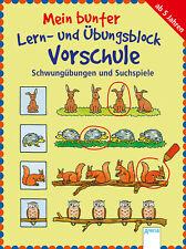 Mein bunter Lern- und Übungsblock, Vorschule - Schwungübungen und Suchspiele B..