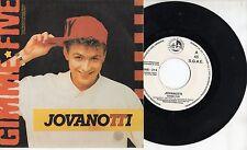 LORENZO JOVANOTTI disco 45 giri MADE in SPAIN Promo GIMME FIVE stampa SPAGNOLA