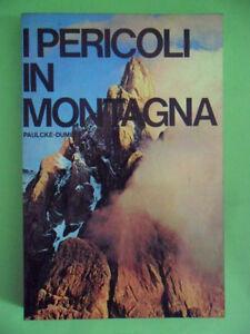 PAULCKE-DUMLER. I PERICOLI IN MONTAGNA. GORLICH EDITORE 1972
