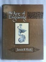 THE ART OF ENGRAVING by James B. Meek 1973 HB w/DJ  Illustrated Gun Book. Mint!!