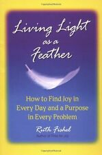 Living Light As A Feather: How to Find Joy in Ever