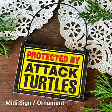 DECO Mini Sign Wood Ornament Protected by ATTACK TURTLES Plaque Turtle Gift USA