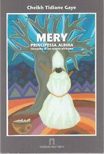 MERY PRINCIPESSA ALBINA. Cheikh Tidiane Gaye